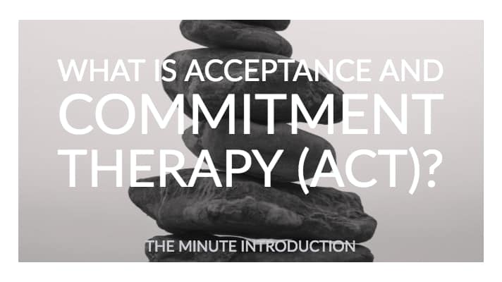 What is Acceptance and Commitment Therapy?