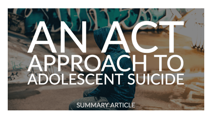 An ACT Approach to Adolescent Suicide